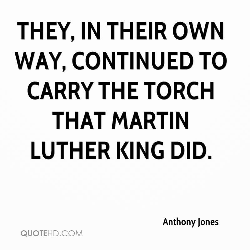 They, in their own way, continued to carry the torch that Martin Luther King did.