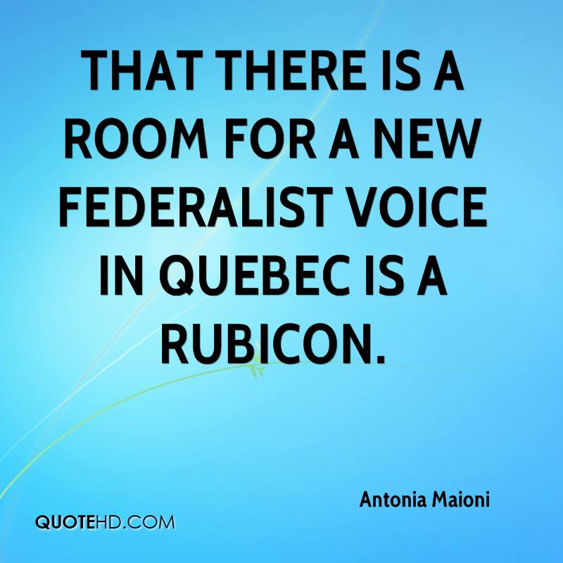 That there is a room for a new federalist voice in Quebec is a Rubicon.