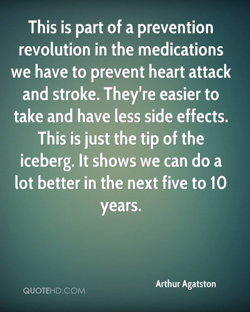 This is part of a prevention revolution in the medications we have to prevent heart attack and stroke. They're easier to take and have less side effects. This is just the tip of the iceberg. It shows we can do a lot better in the next five to 10 years.