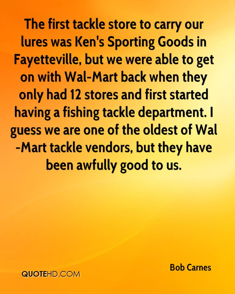 The first tackle store to carry our lures was Ken's Sporting Goods in Fayetteville, but we were able to get on with Wal-Mart back when they only had 12 stores and first started having a fishing tackle department. I guess we are one of the oldest of Wal-Mart tackle vendors, but they have been awfully good to us.