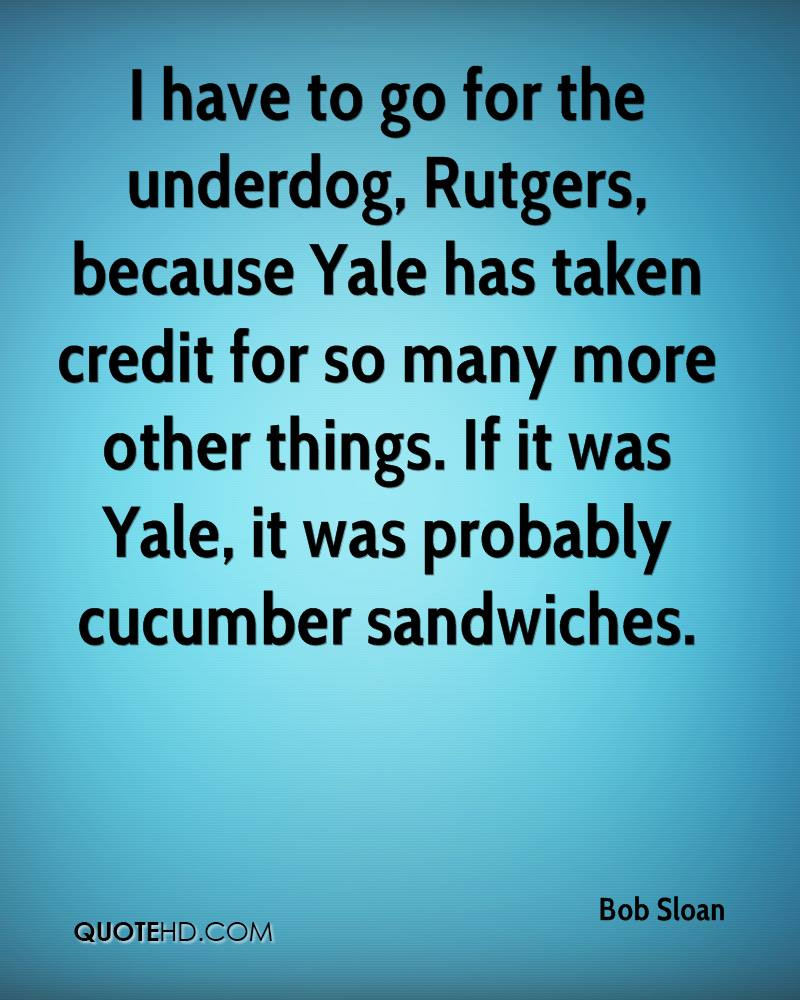 I have to go for the underdog, Rutgers, because Yale has taken credit for so many more other things. If it was Yale, it was probably cucumber sandwiches.