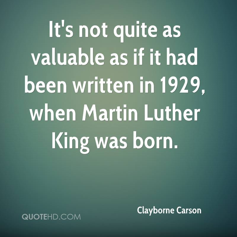 It's not quite as valuable as if it had been written in 1929, when Martin Luther King was born.