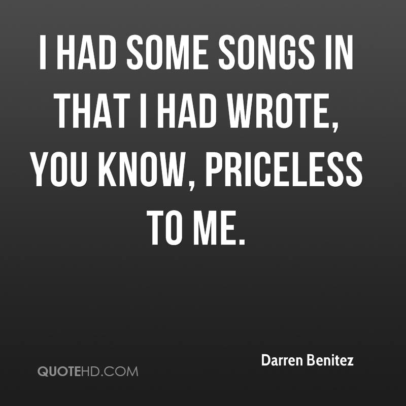 I had some songs in that I had wrote, you know, priceless to me.