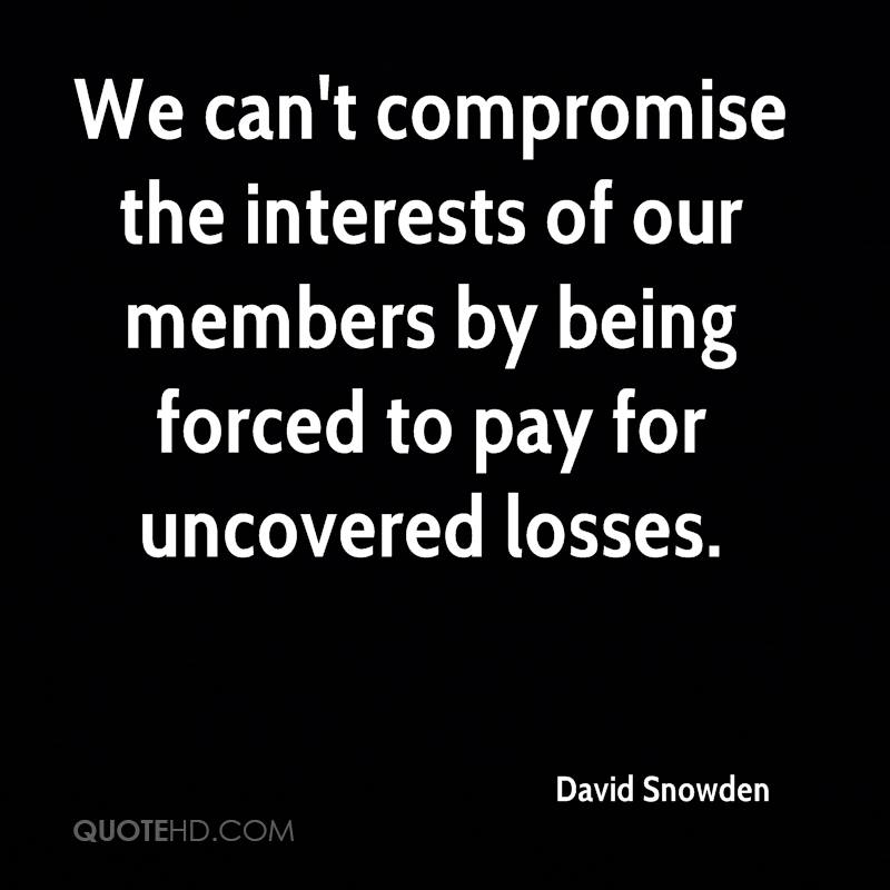 We can't compromise the interests of our members by being forced to pay for uncovered losses.