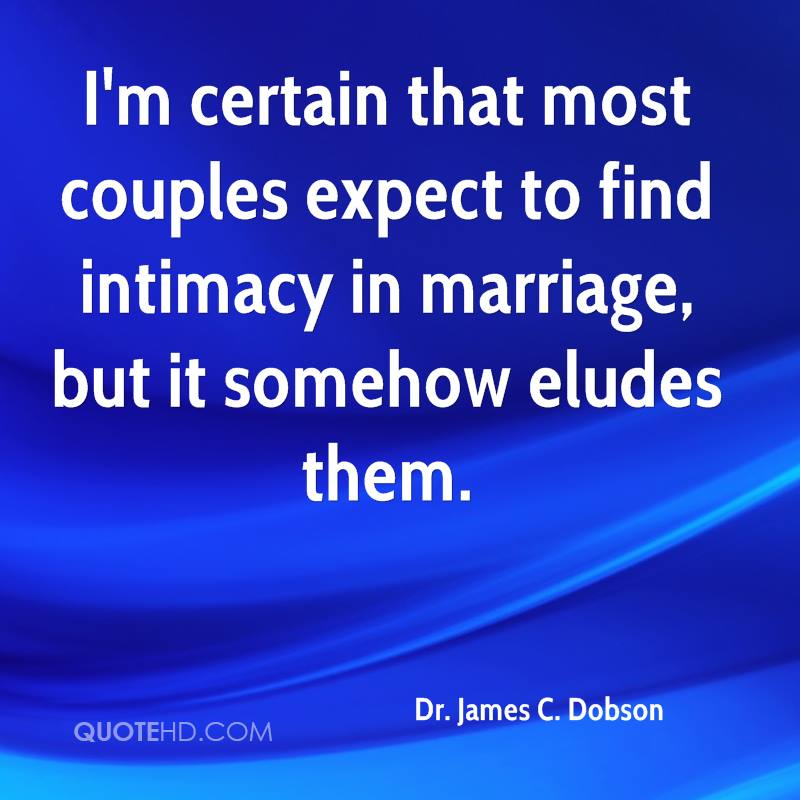 I'm certain that most couples expect to find intimacy in marriage, but it somehow eludes them.