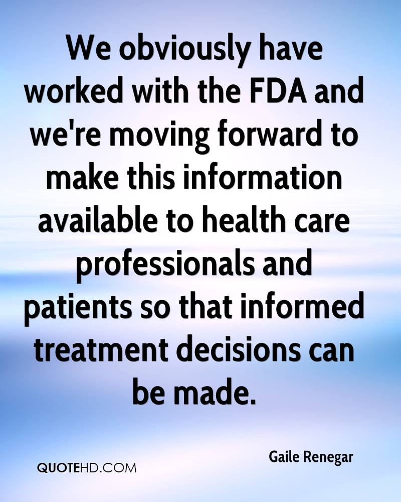 We obviously have worked with the FDA and we're moving forward to make this information available to health care professionals and patients so that informed treatment decisions can be made.