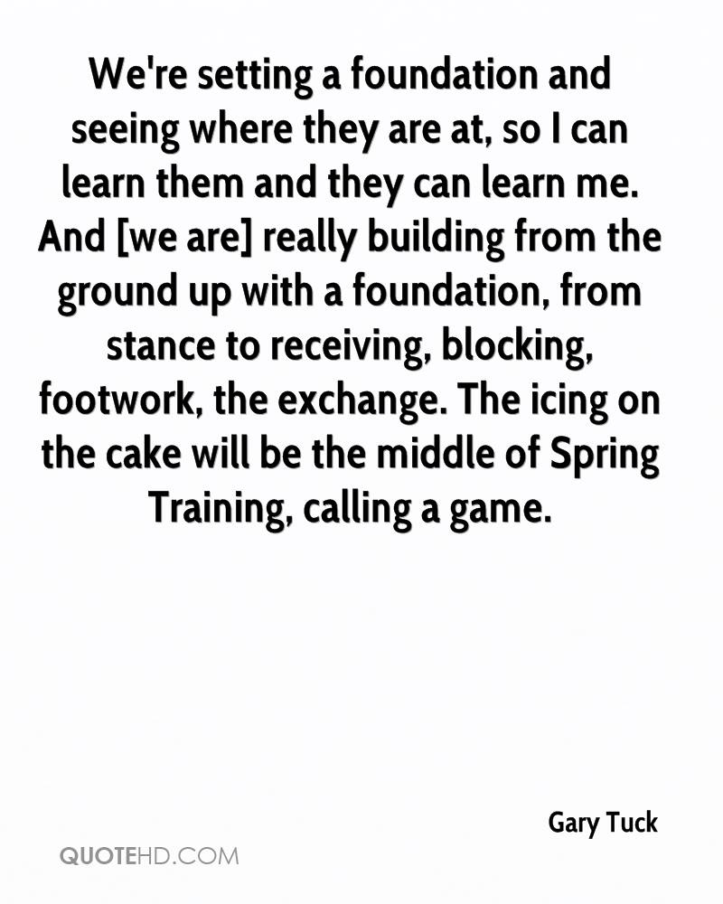 We're setting a foundation and seeing where they are at, so I can learn them and they can learn me. And [we are] really building from the ground up with a foundation, from stance to receiving, blocking, footwork, the exchange. The icing on the cake will be the middle of Spring Training, calling a game.