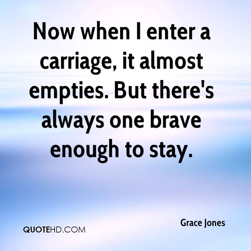 Now when I enter a carriage, it almost empties. But there's always one brave enough to stay.