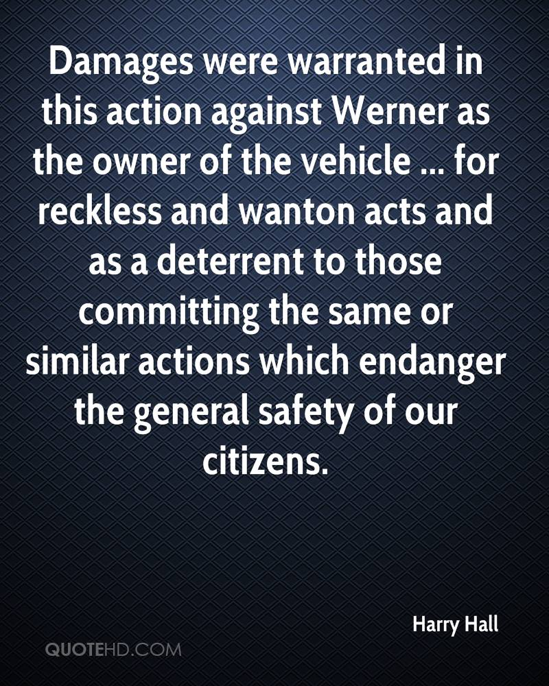 Damages were warranted in this action against Werner as the owner of the vehicle ... for reckless and wanton acts and as a deterrent to those committing the same or similar actions which endanger the general safety of our citizens.