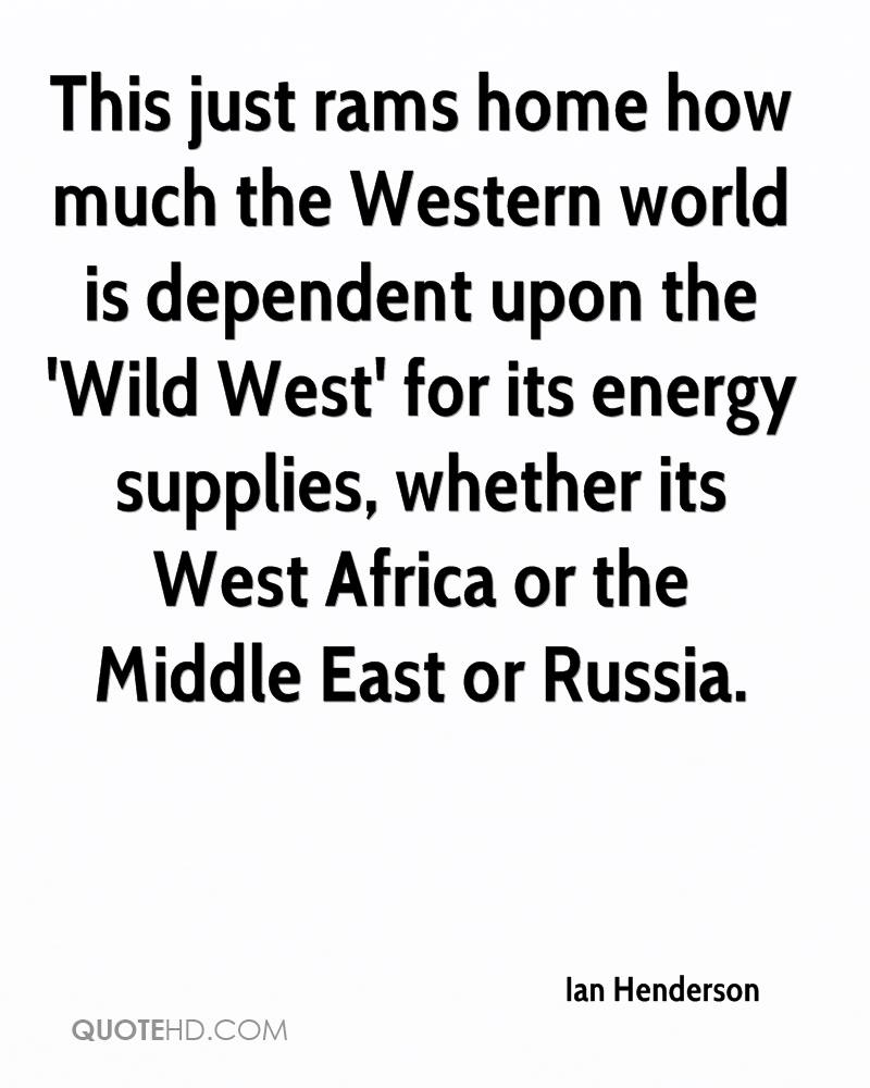 This just rams home how much the Western world is dependent upon the 'Wild West' for its energy supplies, whether its West Africa or the Middle East or Russia.