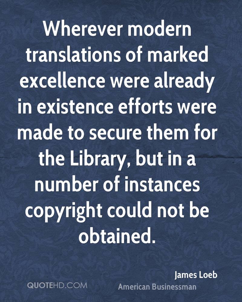 Wherever modern translations of marked excellence were already in existence efforts were made to secure them for the Library, but in a number of instances copyright could not be obtained.
