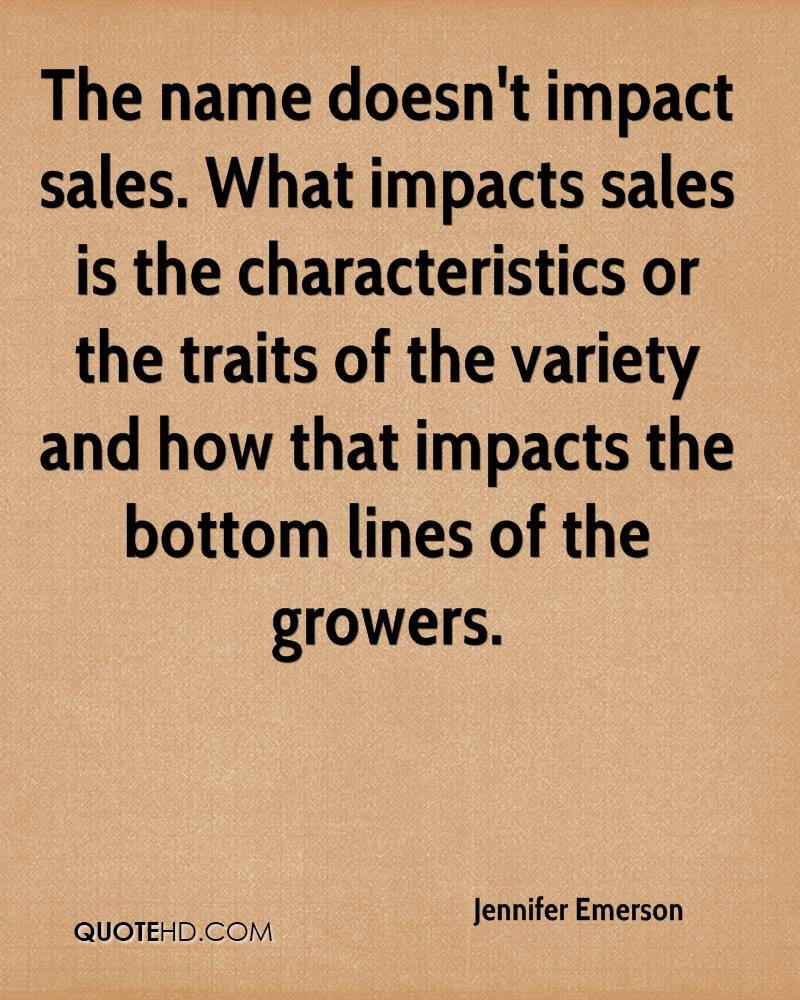 The name doesn't impact sales. What impacts sales is the characteristics or the traits of the variety and how that impacts the bottom lines of the growers.