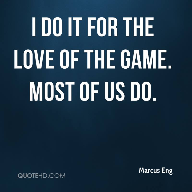 Game Of Love Quotes: Marcus Eng Quotes
