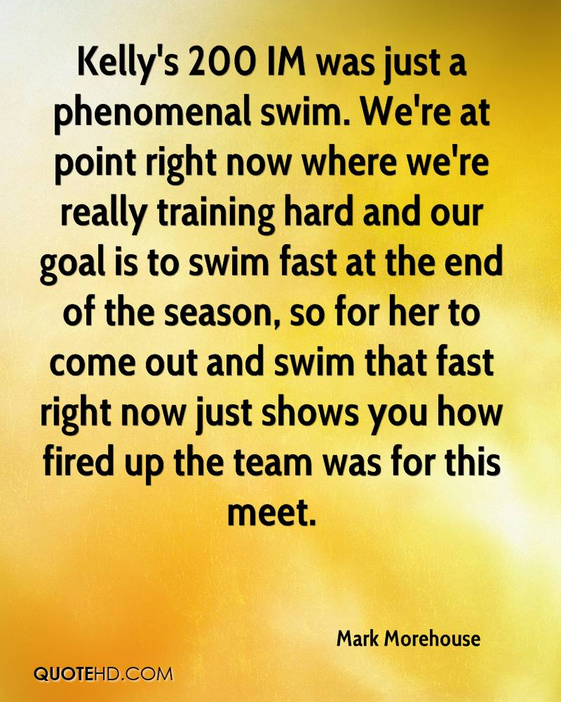 Kelly's 200 IM was just a phenomenal swim. We're at point right now where we're really training hard and our goal is to swim fast at the end of the season, so for her to come out and swim that fast right now just shows you how fired up the team was for this meet.
