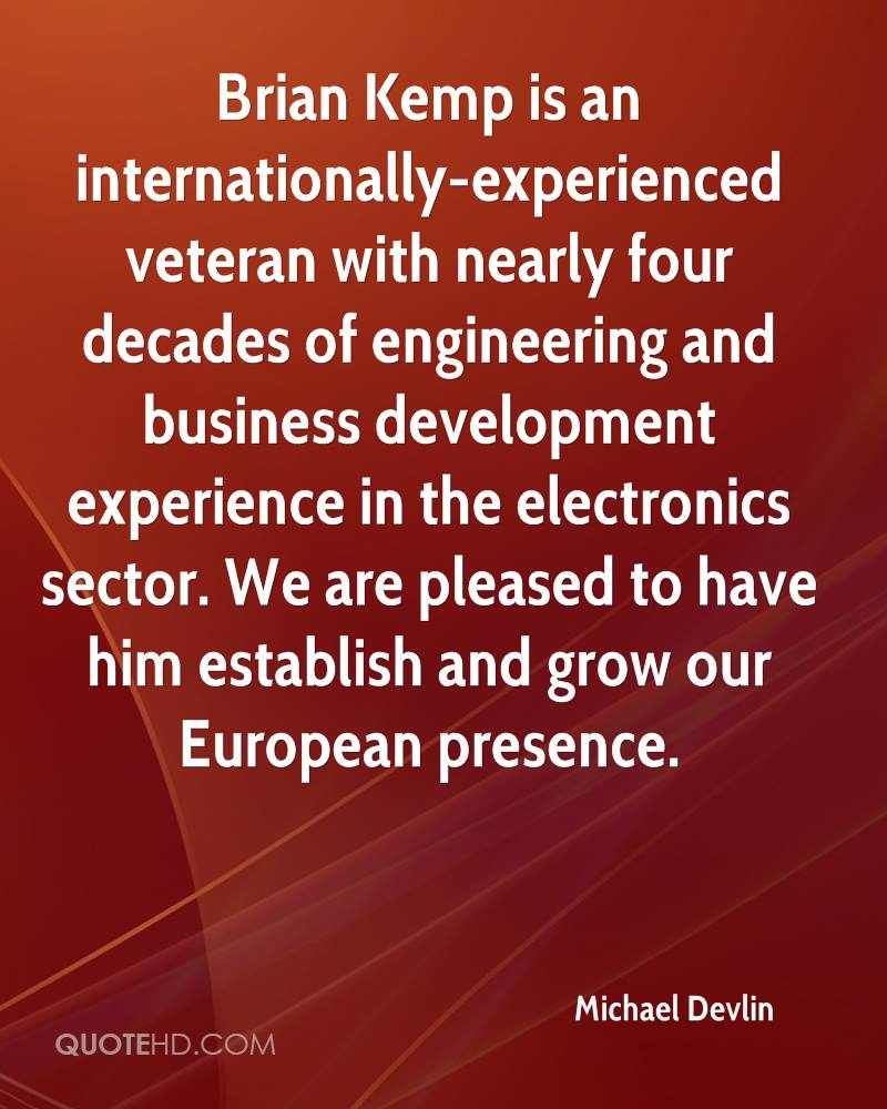 Brian Kemp is an internationally-experienced veteran with nearly four decades of engineering and business development experience in the electronics sector. We are pleased to have him establish and grow our European presence.