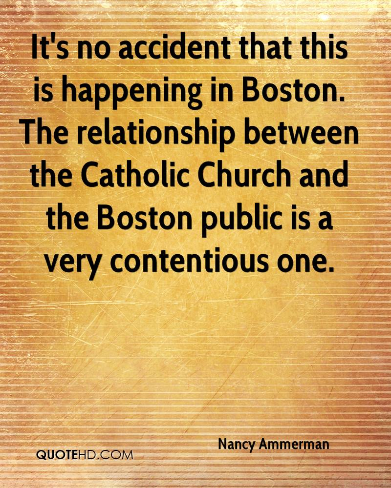 It's no accident that this is happening in Boston. The relationship between the Catholic Church and the Boston public is a very contentious one.