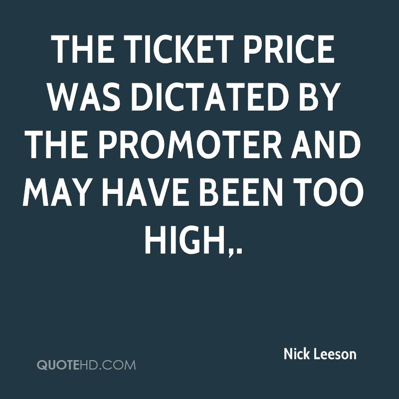 The ticket price was dictated by the promoter and may have been too high.