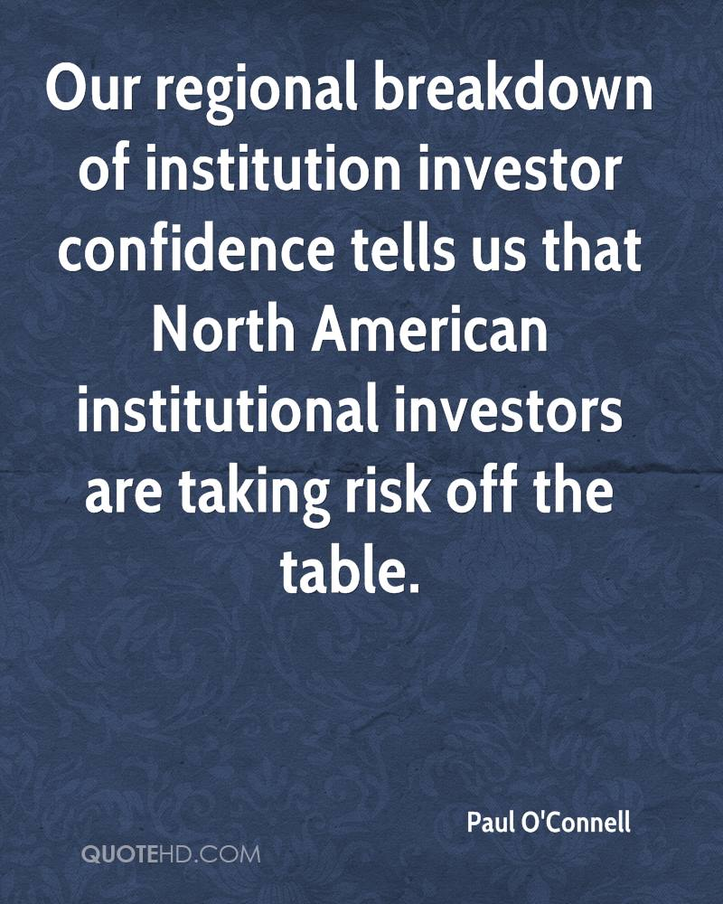 Our regional breakdown of institution investor confidence tells us that North American institutional investors are taking risk off the table.