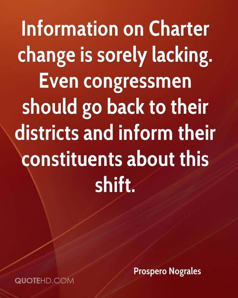 Information on Charter change is sorely lacking. Even congressmen should go back to their districts and inform their constituents about this shift.