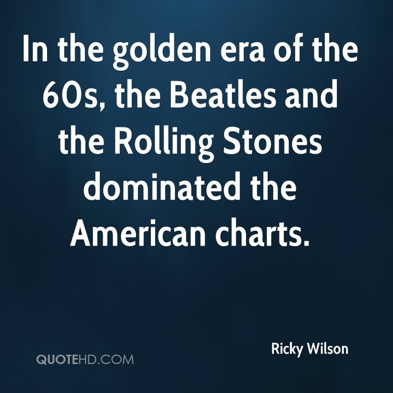 In the golden era of the 60s, the Beatles and the Rolling Stones dominated the American charts.