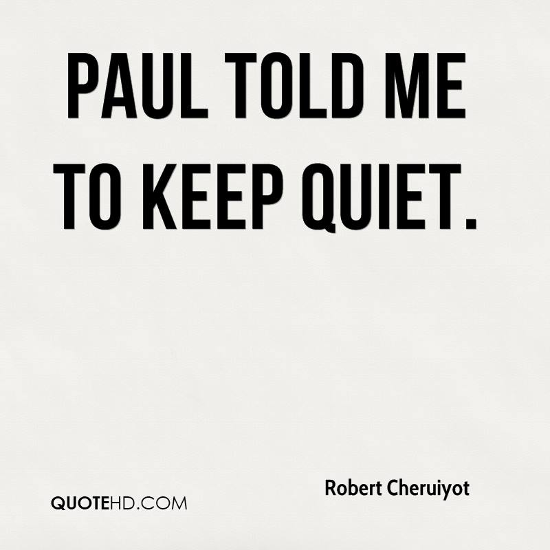 Paul told me to keep quiet.