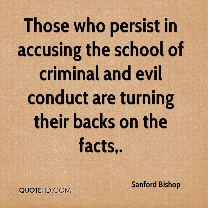 Those who persist in accusing the school of criminal and evil conduct are turning their backs on the facts.
