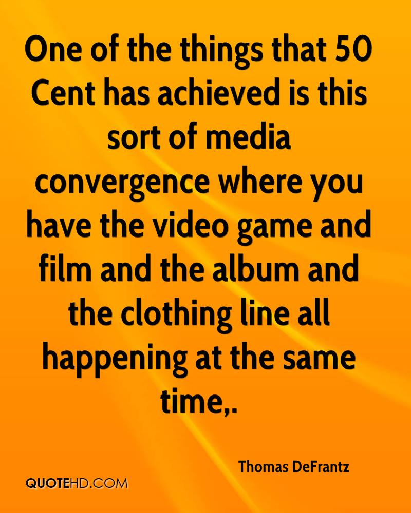 One of the things that 50 Cent has achieved is this sort of media convergence where you have the video game and film and the album and the clothing line all happening at the same time.