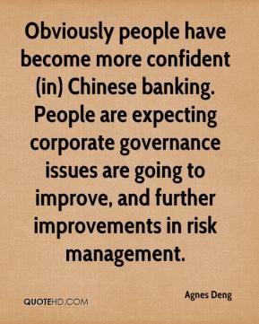 Agnes Deng - Obviously people have become more confident (in) Chinese banking. People are expecting corporate governance issues are going to improve, and further improvements in risk management.