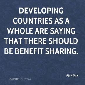 Ajay Dua - Developing countries as a whole are saying that there should be benefit sharing.