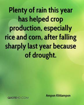 Ampon Kittiampon - Plenty of rain this year has helped crop production, especially rice and corn, after falling sharply last year because of drought.