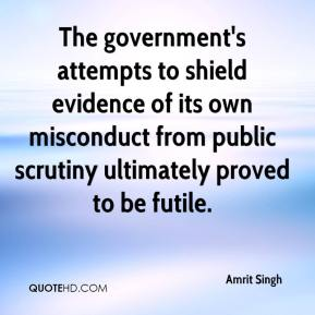 Amrit Singh - The government's attempts to shield evidence of its own misconduct from public scrutiny ultimately proved to be futile.
