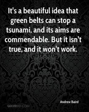 It's a beautiful idea that green belts can stop a tsunami, and its aims are commendable. But it isn't true, and it won't work.