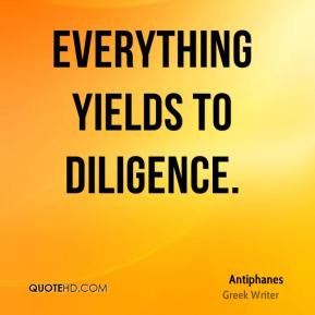 Everything yields to diligence.