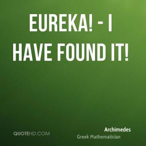 Archimedes - Eureka! - I have found it!