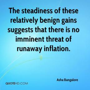 Asha Bangalore - The steadiness of these relatively benign gains suggests that there is no imminent threat of runaway inflation.