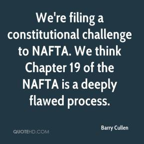 Barry Cullen - We're filing a constitutional challenge to NAFTA. We think Chapter 19 of the NAFTA is a deeply flawed process.