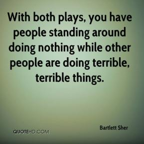 With both plays, you have people standing around doing nothing while other people are doing terrible, terrible things.
