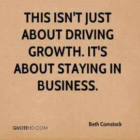 Beth Comstock - This isn't just about driving growth. It's about staying in business.