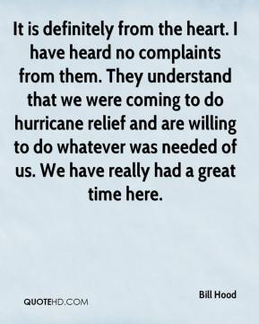 Bill Hood - It is definitely from the heart. I have heard no complaints from them. They understand that we were coming to do hurricane relief and are willing to do whatever was needed of us. We have really had a great time here.