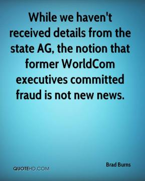 While we haven't received details from the state AG, the notion that former WorldCom executives committed fraud is not new news.