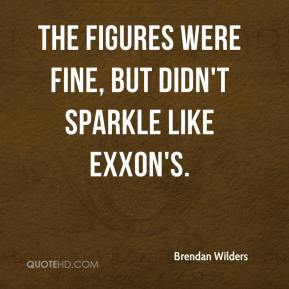 Brendan Wilders - The figures were fine but didn't sparkle like Exxon's... The dividend is a bit disappointing, because the fourth quarter is usually an occasion to give an increase.