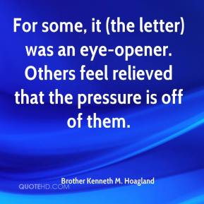 Brother Kenneth M. Hoagland - For some, it (the letter) was an eye-opener. Others feel relieved that the pressure is off of them.
