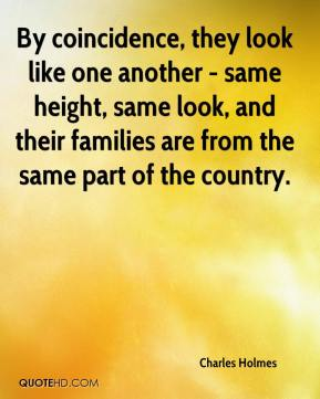 By coincidence, they look like one another - same height, same look, and their families are from the same part of the country.