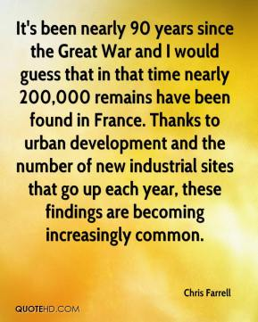 It's been nearly 90 years since the Great War and I would guess that in that time nearly 200,000 remains have been found in France. Thanks to urban development and the number of new industrial sites that go up each year, these findings are becoming increasingly common.