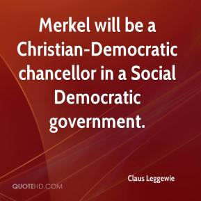 Claus Leggewie - Merkel will be a Christian-Democratic chancellor in a Social Democratic government.