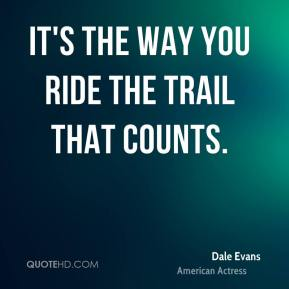 It's the way you ride the trail that counts.