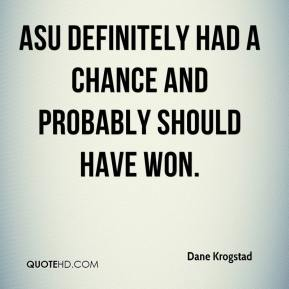 ASU definitely had a chance and probably should have won.