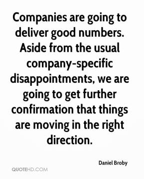 Daniel Broby - Companies are going to deliver good numbers. Aside from the usual company-specific disappointments, we are going to get further confirmation that things are moving in the right direction.