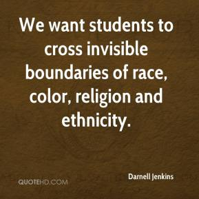 Darnell Jenkins - We want students to cross invisible boundaries of race, color, religion and ethnicity.