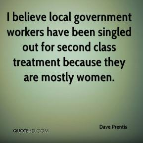Dave Prentis - I believe local government workers have been singled out for second class treatment because they are mostly women.
